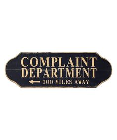 Take a look at this 'Complaint Department' Wall Sign today!