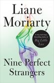 Nine Perfect Strangers | Liane Moriarty | Macmillan Perfect Strangers, Best Books To Read, Good Books, Big Little Lies Author, Liane Moriarty Books, Kindle, Romance, Book Week, Page Turner