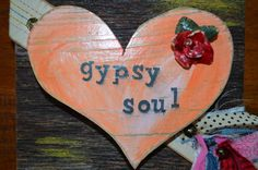 Gypsy Soul One of a Kind Bond Gypsy Painted and Distressed Heart by BondLove