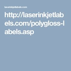 http://laserinkjetlabels.com/polygloss-labels.asp