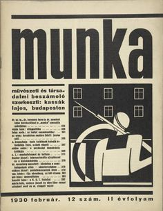 A Pre-Internet Web of Magazines, cover for In 1927–38  MUNKA (Work), sprung from the left-wing worker activists in Hungary between the wars.  via The Daily Heller
