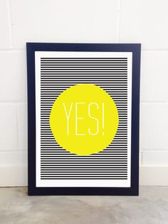East End Prints - Yes by Native State, £19.95 (http://www.eastendprints.co.uk/products/yes-by-native-state.html)