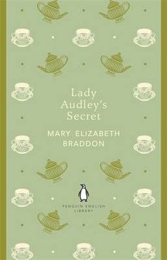 Lady Audley's Secret (Penguin English Library) by Mary Elizabeth Braddon. Lovely paperback editions, soft covers and stylish spines. Lady Audley's Secret, The Secret Book, The Paradise Bbc, Penguin Books Uk, Books To Read, My Books, English Library, Thing 1, Classic Literature