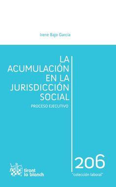 Bajo García, Irene.  La acumulación en la jurisdicción social.  Tirant lo Blanch, 2013.