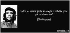 si me detengo, empujadme; Che Guevara T Shirt, Che Guevara Quotes, Cuba Fidel Castro, Salma Hayek Body, Ernesto Che, Famous Pictures, Friedrich Nietzsche, Revolutionaries, Good People