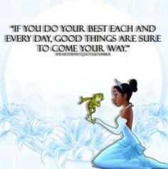 Tiana Princess And The Frog Quotes QuotesGram Cute Quotes, Great Quotes, Quotes To Live By, Funny Quotes, Inspirational Quotes, Motivational, Frog Quotes, Princess Quotes, Never Stop Dreaming