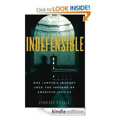 Amazon.com: INDEFENSIBLE: One Lawyer's Journey Into the Inferno of American Justice eBook: David Feige: Kindle Store