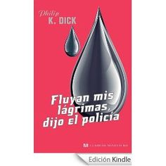 Philip K. Dick, de lo más recomendable para mantener un poco de perspectiva en los tiempos que vivimos.