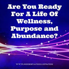 When you are ready for a life of wellness, purpose and abundance, then you are ready for Young Living! Find out more at http://sherryaphillips.com/are-you-ready-for-a-life-of-wellness-purpose-and-abundance/  Holistic, Health, Natural, Organic, Vegan, Vegetarian, Fitness, Paleo, Carnivore, This company is for everyone and can help you live a better life!