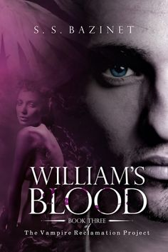 THE VAMPIRE RECLAMATION PROJECT - Book Three: William's Blood
