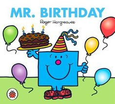 Men and Little Miss) PDF Roger Hargreaves Mr. Birthday is one of 85 much loved Mr. Men and Little Miss characters. Have you met them all? Little Miss Characters, Little Miss Books, Mr Men Little Miss, Birthday Book, Special Birthday, Man Birthday, Birthday Parties, Birthday Ideas, Happy Birthday