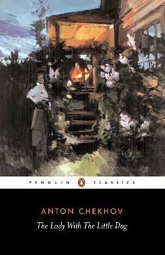 The Lady with the Little Dog and Other Stories, 1896-1904 (Penguin Classics) by Anton Chekhov, http://www.amazon.co.uk/dp/B002RI9M52/ref=cm_sw_r_pi_dp_mOrBsb1ZRZF84
