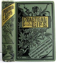 """""""Practical Life"""" ... by Mrs. Julia McNair Wright - 1881 *Etiquette"""