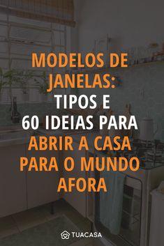 Modelos de janelas: tipos e 60 ideias para abrir a casa para o mundo afora