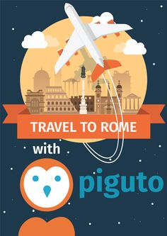 Travel to Rome with Piguto!