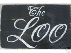 The LOO Bathroom English Cottage Restroom Shabby Sign. $16.95, via Etsy.