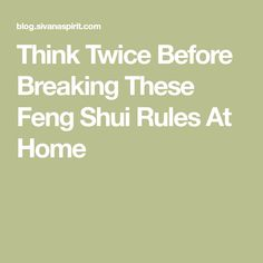 Think Twice Before Breaking These Feng Shui Rules At Home