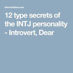 12 type secrets of the INTJ personality - Introvert, Dear