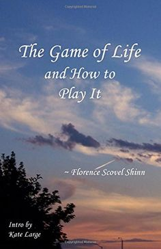 The Game of Life and How to Play It: Amazon.co.uk: Florence Scovel-Shinn, Kate Large: 9780982606124: Books