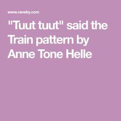 """Tuut tuut"" said the Train pattern by Anne Tone Helle"