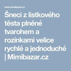 Šneci z listkového těsta plněné tvarohem a rozinkami velice rychlé a jednoduché | Mimibazar.cz