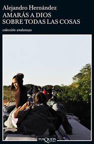 AMARAS A DIOS SOBRE TODAS LAS COSAS. Alejandro Hernandez. Colección Andanzas. Fondo de Cultura Económica