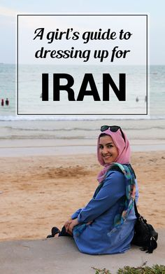 A Girl's Guide to Dressing Up for Iran