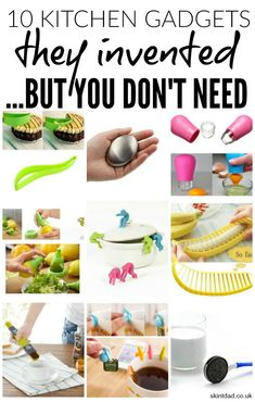 With every useful kitchen gadget on the market, there are plenty more that are useless. Here are my favourite gadgets invented that you just don't need!