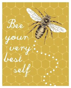"""Bee your very best self! For my love of all things """"Bee"""" I Love Bees, Birds And The Bees, Buzz Bee, Bee Party, Bee Crafts, Art And Illustration, Bee Theme, Save The Bees, Bees Knees"""