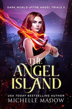 EBook The Angel Island (Dark World: The Angel Trials Book Author Michelle Madow, Got Books, Books To Read, Scott Patterson, National Geographic Kids, Sci Fi Books, What To Read, Fantasy Books, Book Photography, Free Reading