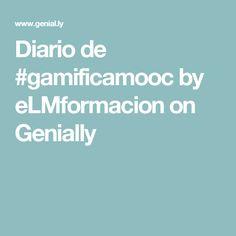 Diario de #gamificamooc by eLMformacion on Genially