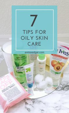 If you have oily skin then check out these 7 skin care tips. | A Relaxed Gal #oilyskin #skincare #healthyskin #beautytip