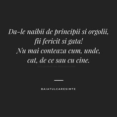 BaiatulcareSimte : Photo Color Quotes, Educational Websites, True Words, Just Me, Motto, Crying, Depression, Spirituality, Self