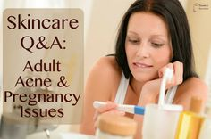 Straight from the #Acne Whisperer Skincare blog! This week's #Skincare Q&A features questions and concerns concerns of #pregnancy-related #AdultAcne and #beauty issues.