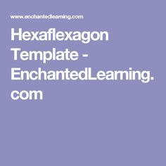 Hexaflexagon Template  EnchantedlearningCom  School Ideas