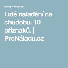 Lidé naladění na chudobu. 10 příznaků. | ProNáladu.cz
