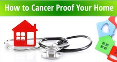 How to Cancer Proof Your Home