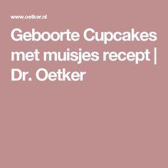 Geboorte Cupcakes met muisjes recept | Dr. Oetker