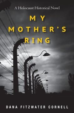 My Mother's Ring: A Holocaust Historical Novel - Dana Fitzwater Cornell