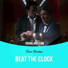 """Beat the clock"" means ""to finish something before the time is up"".  Usage in a movie (""Four Rooms""): - Where shall I put this, sir? - You in a hurry there, Ted? - Uh, well, um… Not particularly. - Good there! Okay, then gotta stop playing ""Beat the Clock"". Okay."
