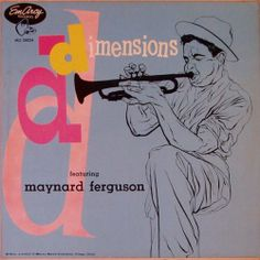 Maynard Ferguson- Dimensions, label: EmArcy MG-26024 (1954) Design: Burt Goldblatt.