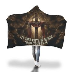 Let your faith be bigger than your fear hooded blanket