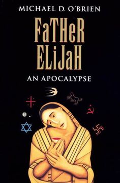 Father Elijah: An Apocalypse eBook: Michael O'Brien: Amazon.co.uk: Kindle Store