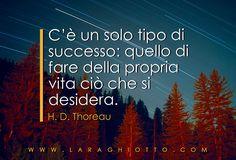 #ispirazione, #motivazione, #Lara_Ghiotto, #Business_del_Cuore, #successo, #Thoreau