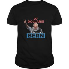 Bernie sanders - 27 dollars! shirt - Tshirt