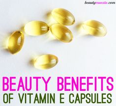 20 Beauty Benefits Vitamin E Capsules for Beautiful Hair & Skin - beautymunsta - free natural beauty hacks and more! Natural Beauty Tips, Diy Beauty, Beauty Hacks, Natural Hair, Benefits Of Vitamin E, Oil Benefits, Vitamine E Capsules, 7 Day Sugar Detox, Skin Care Remedies