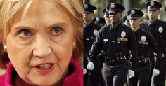 Hillary Clinton Sends SICK Message To America's Police, Now They're Taking ACTION