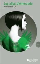 Les ailes d'émeraude  - Alexiane de Lys