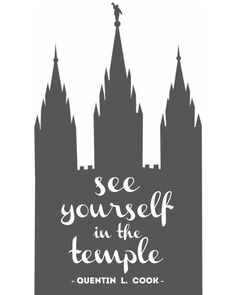 See yourself in the temple, Quentin L. Cook, Quote, Free Printable, LDS General Conference, April 2016