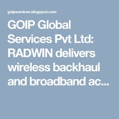 GOIP Global Services Pvt Ltd: RADWIN delivers wireless backhaul and broadband ac...